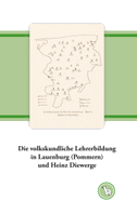 Die volkskundliche Lehrerbildung in Lauenburg (Pommern) und Heinz Diewerge