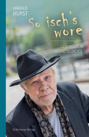 Harald Hurst. So isch's wore - Geschichten und Gedichte. Silberburg, 2019.