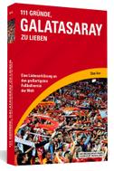 111 Gründe, Galatasaray zu lieben