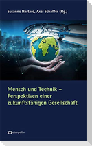 Mensch und Technik - Perspektiven einer zukunftsfähigen Gesellschaft
