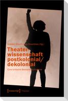 Theaterwissenschaft postkolonial/dekolonial