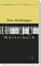 Ilse Aichinger Wörterbuch