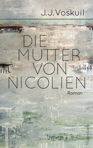 Voskuil, J. J.. Die Mutter von Nicolien. Wagenbach