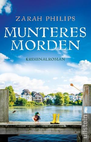 Philips, Zarah. Munteres Morden - Kriminalroman. Ullstein Taschenbuchvlg., 2022.