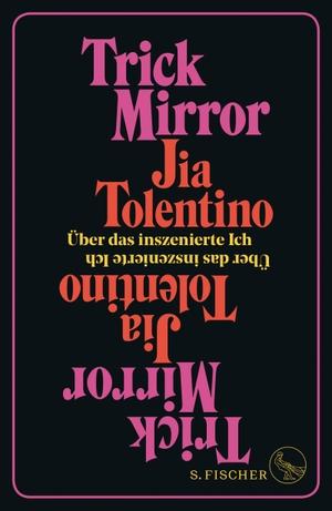 Tolentino, Jia. Trick Mirror - Über das inszenier