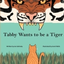 Tabby Wants to be a Tiger
