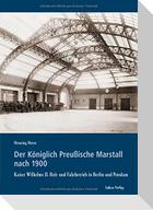 Der Königlich Preußische Marstall nach 1900