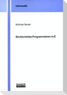 Strukturiertes Programmieren in C