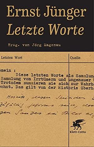 Ernst Jünger / Jörg Magenau. Letzte Worte - Hrsg. von Jörg Magenau. Klett-Cotta, 2013.