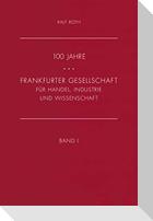100 Jahre Frankfurter Gesellschaft für Industrie, Handel und Wissenschaft