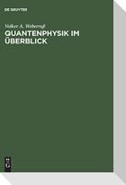 Quantenphysik im Überblick