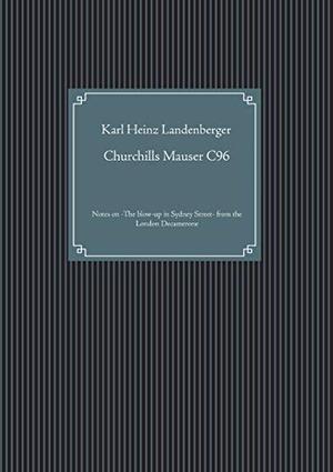 Karl Heinz Landenberger. Churchills Mauser C96 - N