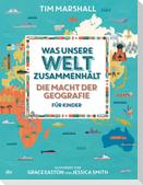 Was unsere Welt zusammenhält - Die Macht der Geografie für Kinder