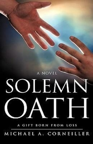 Corneiller, Michael A.. Solemn Oath. XULON PR, 2010.