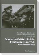 Schule im Dritten Reich. Erziehung zum Tod