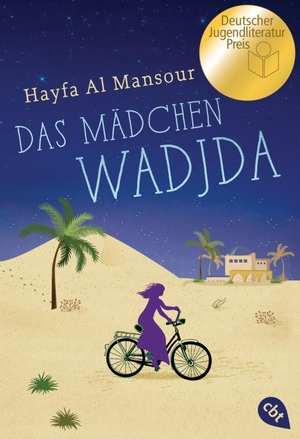 Hayfa Al Mansour / Catrin Frischer. Das Mädchen Wadjda. cbt, 2017.