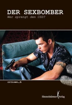 Citizen_b. Der Sexbomber - Wer sprengt den CSD?. H