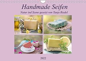 Riedel, Tanja. Handmade Seifen - Natur in Szene gesetztCH-Version  (Wandkalender 2022 DIN A4 quer) - Wie sie Duften, die Handgemachten Seifen. Ein wunderschöner Kalender, von Tanja Riedel, in dem diese kleinen Kunstwerke in Szene gesetzt sind. (Mona