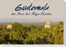Guatemala - das Herz des Mayareiches (Wandkalender 2022 DIN A2 quer)