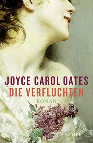 Joyce Carol Oates / Silvia Morawetz. Die Verfluchten - Roman. S. FISCHER, 2014.