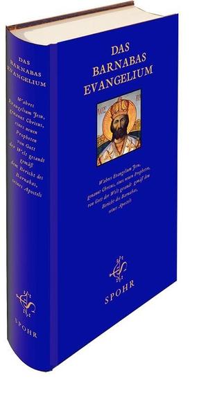 Apostel Barnabas / Raimundus Lullus / Salim Spohr / Safiyya M Linges. Das Barnabas Evangelium - Wahres Evangelium Jesu, genannt Christus, von Gott der Welt gesandt gemäß dem Bericht des Barnabas, seines Apostels. Spohr Publishers Limited, 2014.