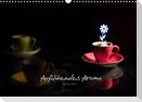 Aufblühendes Aroma (Wandkalender 2022 DIN A3 quer)