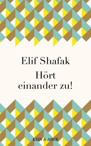 Shafak, Elif. Hört einander zu!. Kein + Aber, 2021.