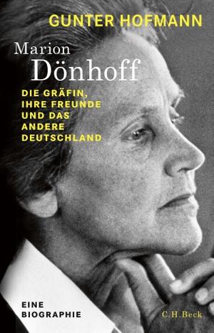 Gunter Hofmann. Marion Dönhoff - Die Gräfin, ihre Freunde und das andere Deutschland. C.H.Beck, 2019.