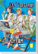 Let's destroy the Idol Dream 05
