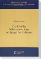Das Erbe des Nikolaus von Kues im Spiegel der Alchemie
