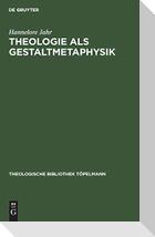 Theologie als Gestaltmetaphysik