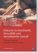 Diskurse zu Geschlecht, Sexualität und sexualisierter Gewalt