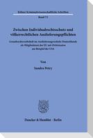 Zwischen Individualrechtsschutz und völkerrechtlichen Auslieferungspflichten.