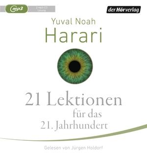 Yuval Noah Harari / Andreas Wirthensohn / Jürgen Holdorf. 21 Lektionen für das 21. Jahrhundert. Der Hörverlag, 2018.