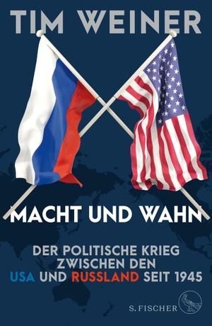 Weiner, Tim. Macht und Wahn - Der politische Krieg zwischen den USA und Russland seit 1945. FISCHER, S., 2021.