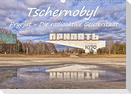 Tschernobyl - Prypjat - Die radioaktive Geisterstadt (Wandkalender 2022 DIN A3 quer)