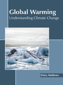 Global Warming: Understanding Climate Change