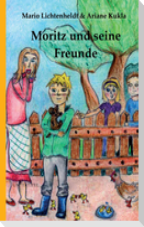 Moritz und seine Freunde