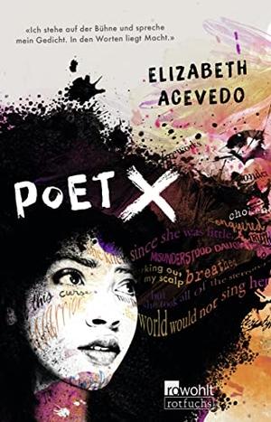 Elizabeth Acevedo / Leticia Wahl. Poet X. ROWOHLT Taschenbuch, 2019.