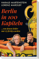 Berlin in hundert Kapiteln, von denen leider nur dreizehn fertig wurden