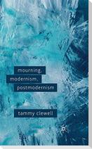 Mourning, Modernism, Postmodernism
