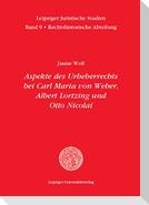 Aspekte des Urheberrechts bei Carl Maria von Weber, Albert Lortzing und Otto Nicolai