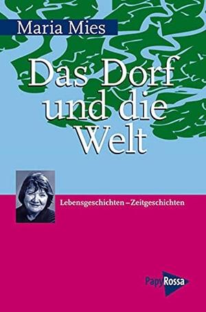 Maria Mies. Das Dorf und die Welt - Lebensgeschich