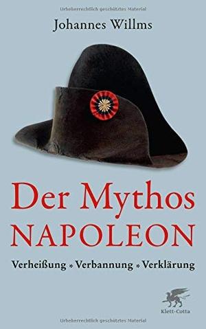 Willms, Johannes. Der Mythos Napoleon - Verheißun