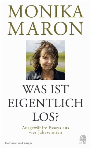 Maron, Monika. Was ist eigentlich los? - Essays. H