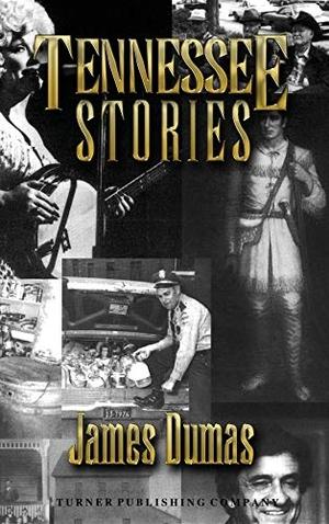 Dumas, James. Tennessee Stories. TURNER, 1998.