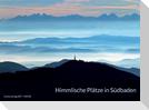 Himmlische Plätze in Südbaden