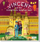 Vincent und das Großartigste Hotel der Welt