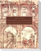 Giuliano da Sangallo and the Ruins of Rome