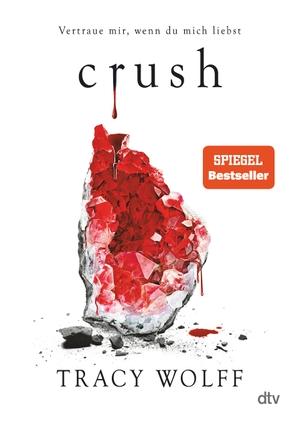 Wolff, Tracy. Crush - Mitreißende Romantasy. dtv Verlagsgesellschaft, 2022.